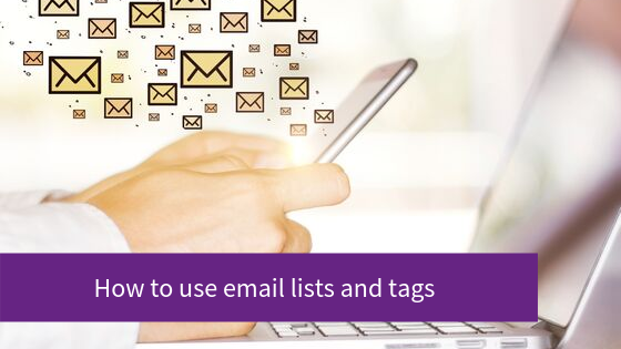 Using email lists and tags