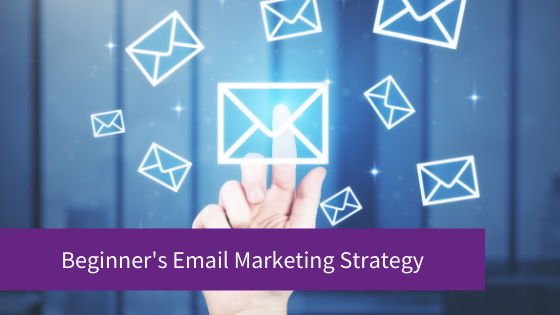 Beginner's Email Marketing Strategy