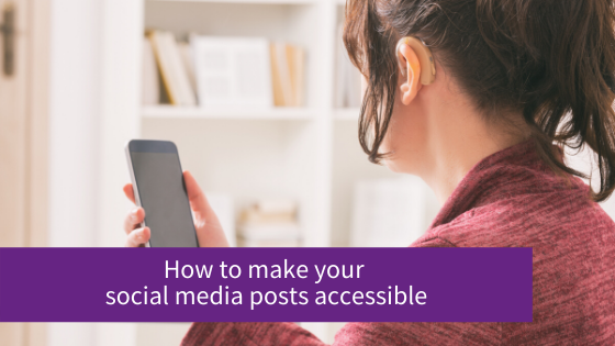 How to make social media posts accessible