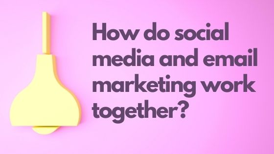 How social media and email marketing work together