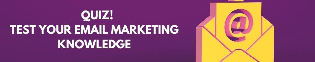 Quiz header test your email marketing knowledge