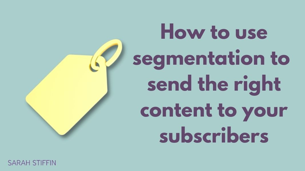 Blog title - how to use segmentation to send the right content to subscribers