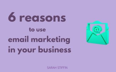 6 reasons why you need to use email marketing