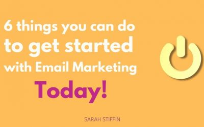 6 things to do to get started with email marketing today